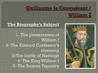 Guillaume le Conquérant / William  I