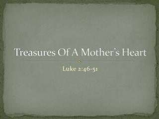 Treasures Of A Mother's Heart