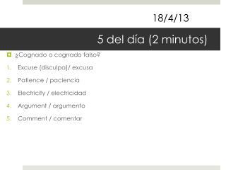 5 del día (2 minutos)