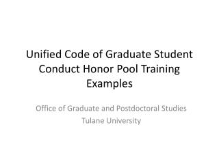 Unified Code of Graduate Student Conduct Honor Pool Training Examples