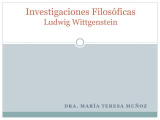 Investigaciones Filosóficas Ludwig Wittgenstein
