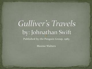 Gulliver's Travels by:  Johnathan  Swift