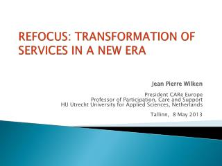 REFOCUS: TRANSFORMATION  OF SERVICES IN A NEW  ERA