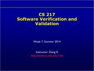 CS 217  Software  Verification and  Validation