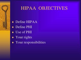 HIPAA  OBJECTIVES
