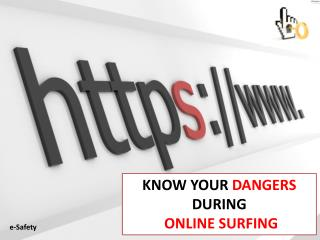KNOW YOUR  DANGERS  DURING ONLINE SURFING