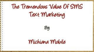 ppt 5491 The Tremendous Value Of SMS Text Marketing