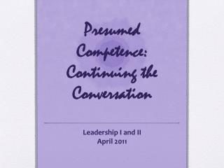 Presumed Competence: Continuing the Conversation