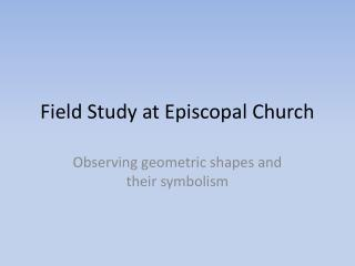 Field Study at Episcopal Church