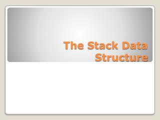 The Stack Data Structure