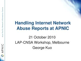 Handling Internet Network Abuse Reports at APNIC