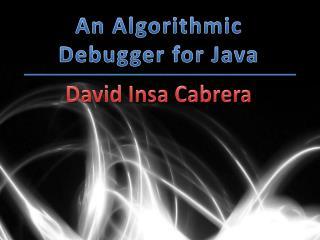 An Algorithmic Debugger for  Java