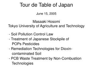 Tour de Table of Japan  June 15, 2005  Masaaki Hosomi Tokyo University of Agriculture and Technology