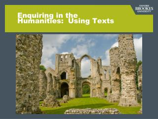 Enquiring in the Humanities:  Using Texts