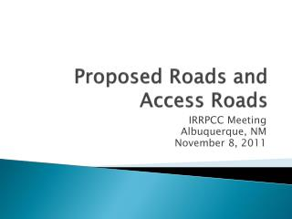 Proposed Roads and Access Roads