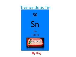 Tremendous Tin