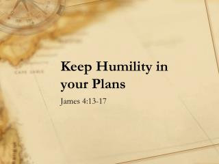 Keep Humility in your Plans