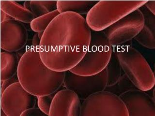 PRESUMPTIVE BLOOD TEST