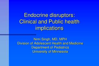 Endocrine disruptors:  Clinical and Public health implications