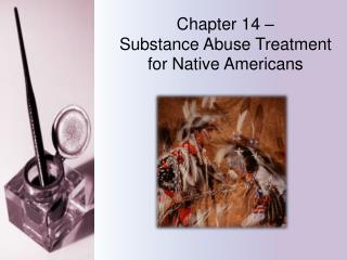 Chapter 14 –  Substance Abuse Treatment for Native Americans