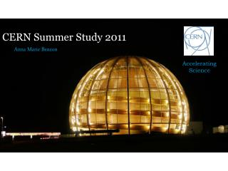 CERN Summer  Study  2011