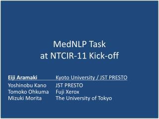 MedNLP Task  at NTCIR - 11 Kick-off