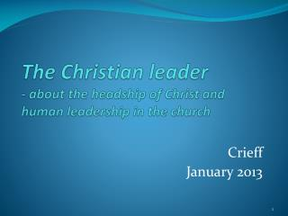 The Christian  leader -  about the  headship  of  Christ  and human  leadership  in the church