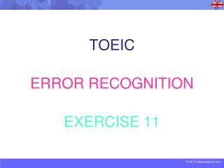 TOEIC ERROR RECOGNITION EXERCISE 11