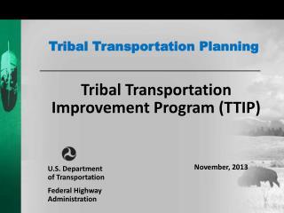 Tribal Transportation Improvement Program (TTIP)