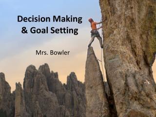 Decision Making  & Goal Setting