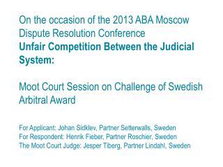 For  Applicant : Johan Sidklev, Partner Setterwalls, Sweden