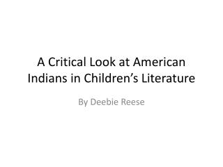 A Critical Look at American Indians in Children's Literature
