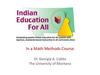 In a Math Methods Course Dr. Georgia A. Cobbs The University of Montana