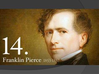 Franklin Pierce  (1853 � 1857)