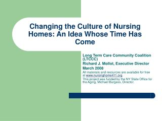Changing the Culture of Nursing Homes: An Idea Whose Time Has Come