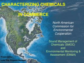 North American Commission for Environmental Cooperation  Sound Management of Chemicals SMOC  and  Environmental Monitori