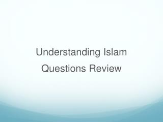 Understanding Islam Questions Review