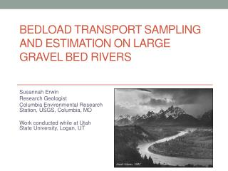 BEDLOAD TRANSPORT SAMPLING AND ESTIMATION ON Large Gravel Bed RIVERS