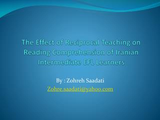 The Effect of Reciprocal Teaching on Reading Comprehension of Iranian Intermediate EFL Learners