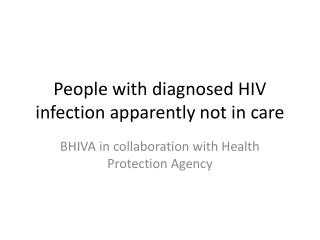 People with diagnosed HIV infection apparently not in care