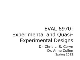 EVAL  6970 : Experimental and Quasi-Experimental Designs