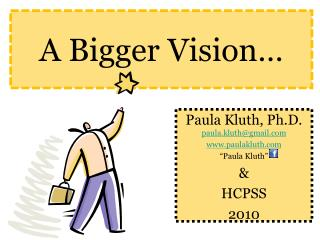 A Bigger Vision…
