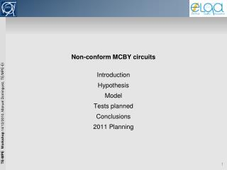 Non-conform MCBY circuits