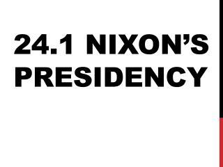 24.1 Nixon's Presidency