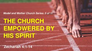 T HE CHURCH  EMPOWERED BY HIS SPIRIT