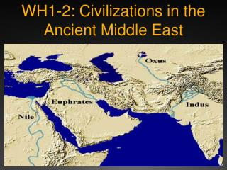 WH 1-2: Civilizations in the Ancient Middle East