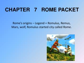 CHAPTER   7   ROME PACKET
