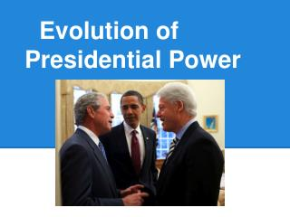 Evolution of Presidential Power