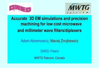 Accurate  3D EM simulations and precision machining for low cost microwave  and millimeter wave filters