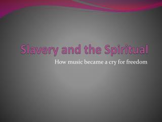 Slavery and the Spiritual
